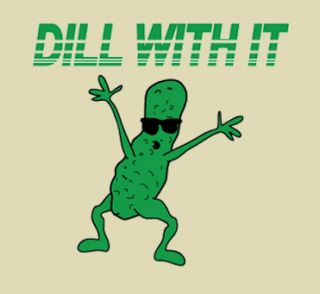 H39 Dill with It Funny Pickle Humor Womens Mens T Shirt