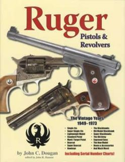 Ruger Pistols and Revolvers The Vintage Years 1949 1973 2008 Hardcover