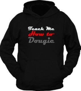 New Teach Me How to Dougie Hip Hop Rap Hoodie T Shirt