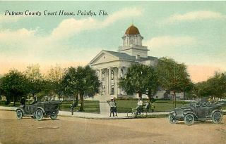 FL Palatka Putnam County Court House Early Auto R32127
