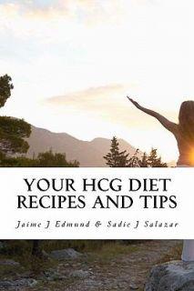 Recipes and Tips A HCG Guide for Success Edmund Jaime J Good B