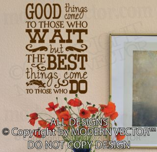 Good Things Come to Those Who Quote Vinyl Wall Decal Lettering