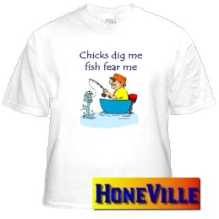 Funny Fishing T Shirt Chicks Dig Me Fish Fear Me