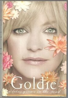 Goldie Hawn GOLDIE A LOTUS GROWS IN THE MUD Actress Biography 2005