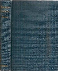 1909 1st Edition Biography Abraham Lincoln Civil War by Union Veteran