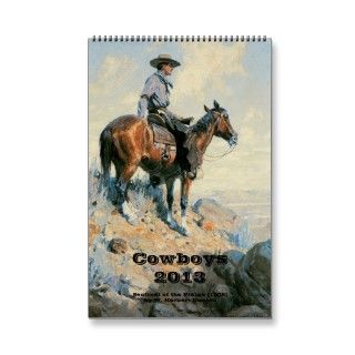 2013 Vintage Fine Art American West Cowboys Wall Calendar