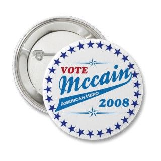 Campaign Buttons   Vote McCAIN an American Hero election 2008