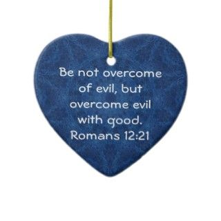 """Bible Verses Love Quote Saying Romans 12:21 """"Be not overcome of"""