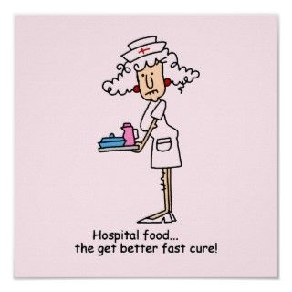 Funny Nurse Hospital Food T shirts and Gifts Posters
