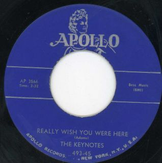 Keynotes Really Wish You Were Here Apollo Doo Wop 45 Listen