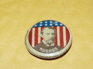 VINTAGE CHARLES E HUGHES POLITICAL PRESIDENT CAMPAIGN PINBACK BUTTON c