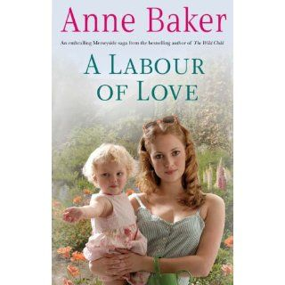 Labour of Love: Mrs Anne Baker: 9780755333387: Books