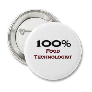 100 Percent Food Technologist Pinback Button