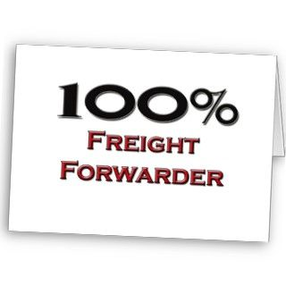 100 Percent Freight Forwarder Greeting Card