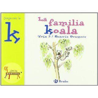 La familia Koala / Koalas Family: Juega con la K / Play with K (El