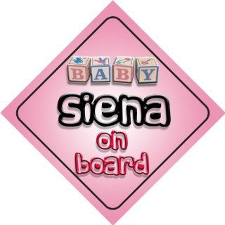 Baby Girl Siena on board novelty car sign gift / present