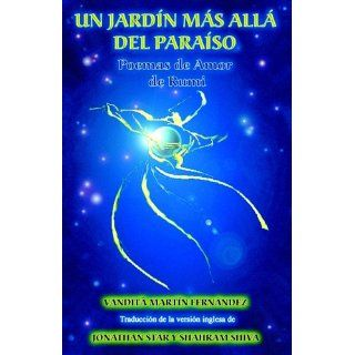 Un jardin mas alla del paraiso   Poemas de Amor de Rumi MARTA MARTIN