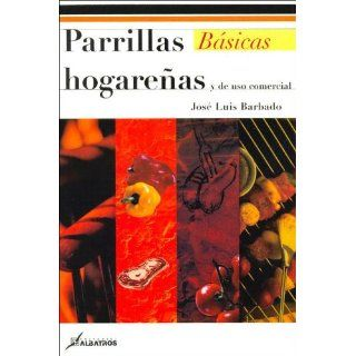 Parrillas Hogarenas Y De Uso Comercial/ Domestic And Commercial Use