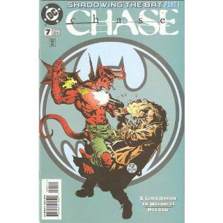Chase #7 (Shadowing the Bat Part 1) August 1998: D. Curtis