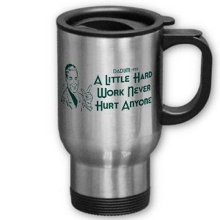 Hard Work Never Hurt Anyone (Dadism #172) Mug