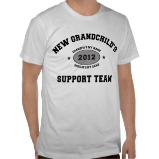 New Grandchild 2012 Support Team Tees