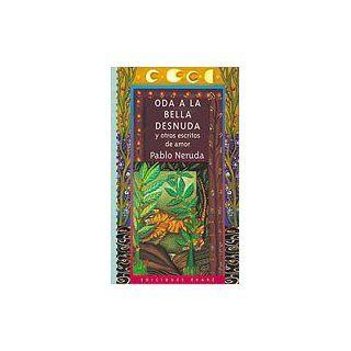 Oda a La Bella Desnuda Y Otros Escritos De Amor (Limited Editions