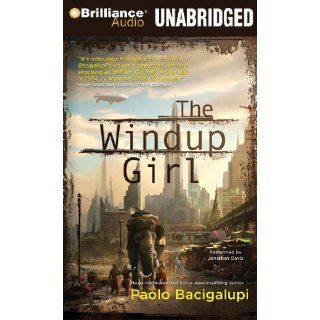 By Paolo Bacigalupi The Windup Girl [Audiobook]  Brilliance Audio on