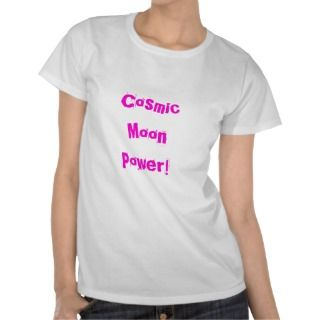Cosmic Moon Power quote t shirt