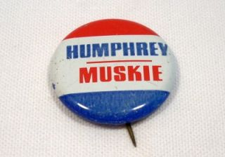 Vintage Humphrey Muskie Political Campaign Button Pin