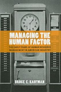 the Human Factor The Early Years of Human Resource Management in Ameri