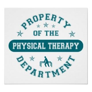 Property of the Physical Therapy Department. Get this fun design