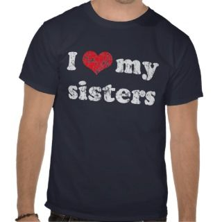 love my sister t shirt