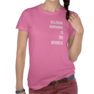 Allison Harvard Is My Winner T shirt