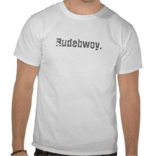 Rude Boy T shirts, Shirts and Custom Rude Boy Clothing