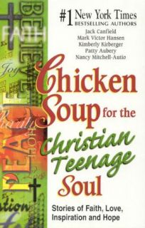 Chicken Soup for The Christian Teenage Soul 0757300952