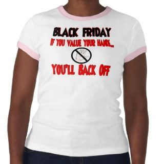 Black Friday if you value your hands Tees
