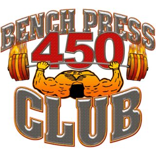 Bench Press 450 Club    450 Club Workout Shirt    Weight Lifting Bench