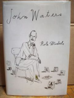 Role Models HC Book John Waters Memoir Biography Signed