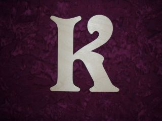 Unfinished Wood Letter K Wooden Letter Cut Out 6 inch Tall