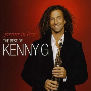 THE BEST OF KENNY G   FOREVER IN LOVE   CD   NEW
