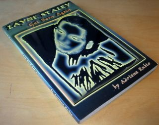 Layne Staley Get Born Again by Adriana Rubio 0976659018
