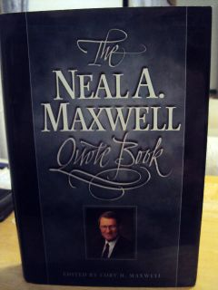 The Neal A Maxwell Quote Book LDS Mormon Books