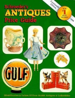 Schroeders Antiques Price Guide by Collector Books Staff 1995