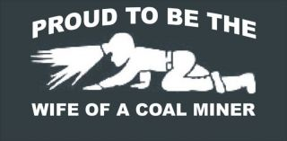 Proud to be the WIFE of a Coal Miner Mine Sticker LARGE Back Window