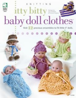 Itty Bitty Baby Doll Clothes by Frances Hughes and Sue Childress 2009