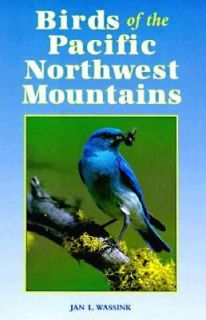 Birds of the Pacific Northwest Mountains The Cascade Range, the