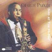 Bird at the Hi Hat by Charlie Sax Parker CD, Mar 1993, Blue Note Label