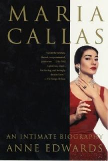 Maria Callas An Intimate Biography by Anne Edwards 2001, Hardcover
