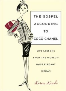 The Gospel According to Coco Chanel Life Lessons from the Worlds Most