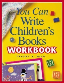 You Can Write Childrens Books by Tracey Dils 2004, Paperback, Workbook